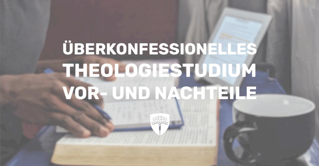 Theologiestudium überkonfessionell